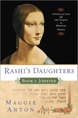Rashi's Daughters, Book 1: Joheved, by Maggie Anton