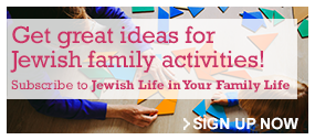 Subscribe to Jewish Life in Your Family Life