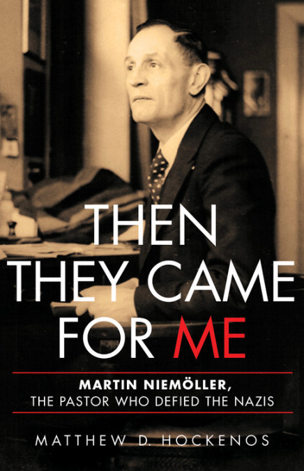 Book Review: Then They Came for Me: Martin Niemöller, the