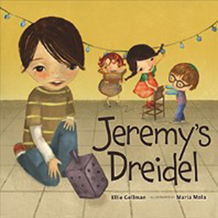 Jeremy's Dreidel by Ellie Gelman, illustrated by Maria Mola
