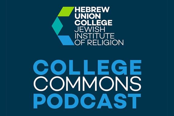 HUC-JIR College Commons Podcast